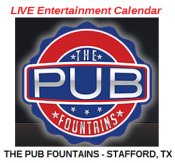 "The Pub in Stafford is The LIVE Entertainment destination at ""The Fountains"". Located minutes from downtown in Sugar Land, we are easily accessible from anywhere in Houston. Houston's hottest bands, from rock bands to R&B, perform nightly, as weather permits, on our indoor and outdoor stages."