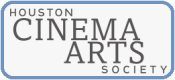 Houston Cinema Arts Society is a 501 (c) (3) nonprofit organization dedicated to presenting innovative films, media installations, and performances that celebrate the artistic process and enrich Houston's culture and urban vitality.