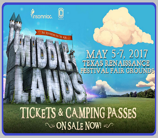 Middlelands: 5 Stages, 4 Nights of Camping, 3 Days of Music, Fun and Festivities. Dates: Fri. May 5 – Sun. May 7, 2017 at Texas Renaissance Festival Fair Grounds