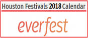CHECK OUT EVERFEST FOR 2018 HOUSTON FESTIVALS CALENDAR